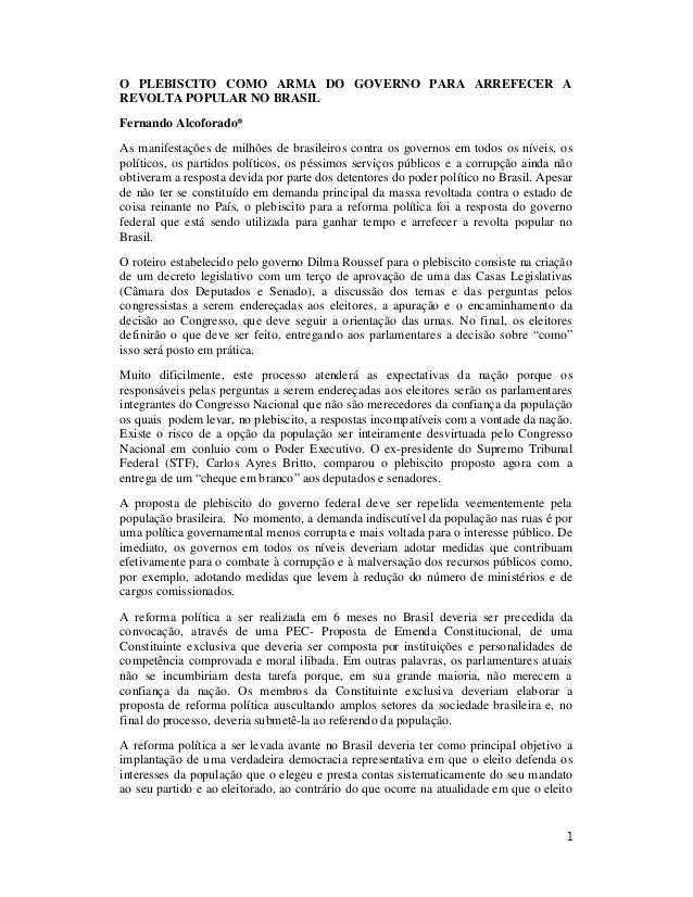 1 O PLEBISCITO COMO ARMA DO GOVERNO PARA ARREFECER A REVOLTA POPULAR NO BRASIL Fernando Alcoforado* As manifestações de mi...