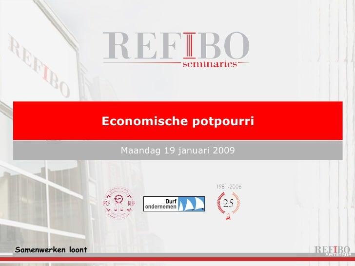 Economische potpourri Maandag 19 januari 2009