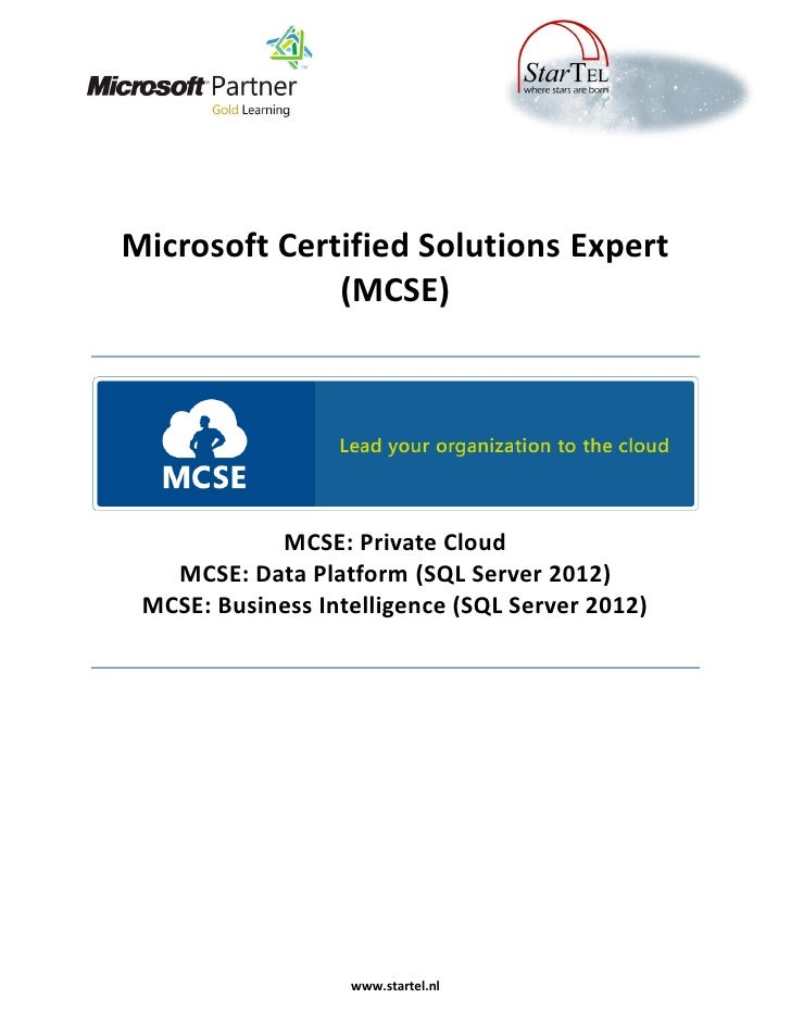 Microsoft Certified Solutions Expert              (MCSE)            MCSE: Private Cloud   MCSE: Data Platform (SQL Server ...