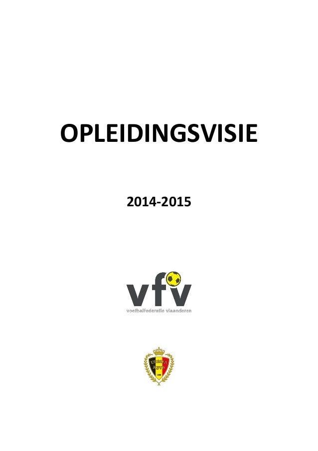 OPLEIDINGSVISIE  2014-2015