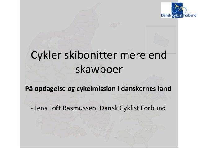 Cykler skibonitter mere end skawboer På opdagelse og cykelmission i danskernes land - Jens Loft Rasmussen, Dansk Cyklist F...