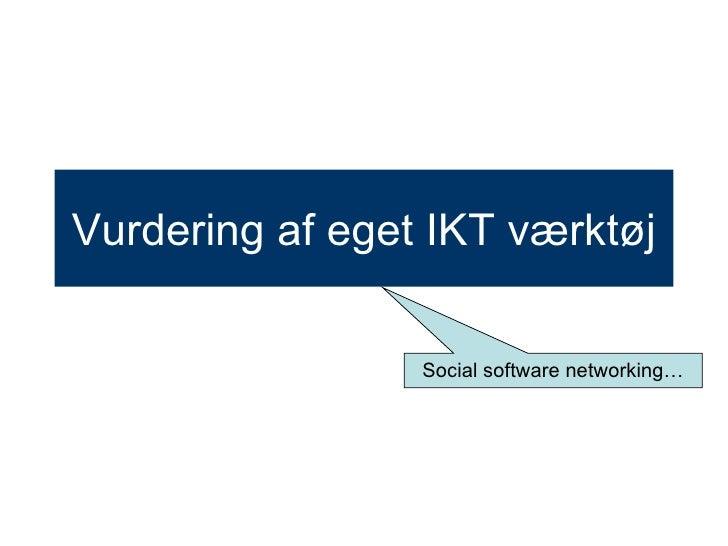 Vurdering af eget IKT værktøj Social software networking…