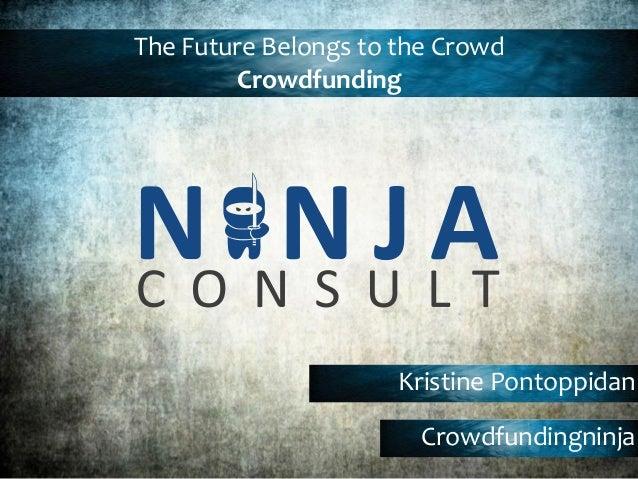 { Kristine  Pontoppidan   Crowdfundingninja The  Future  Belongs  to  the  Crowd     Crowdfunding