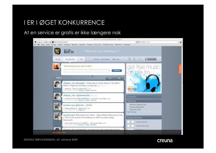 I ER I ØGET KONKURRENCE At en service er gratis er ikke længere nok     DIGITALT SERVICEDESIGN, 22. oktober 2009      © Cr...