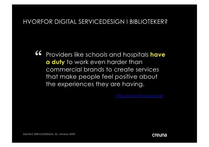"""HVORFOR DIGITAL SERVICEDESIGN I BIBLIOTEKER?              """"       Providers like schools and hospitals have               ..."""