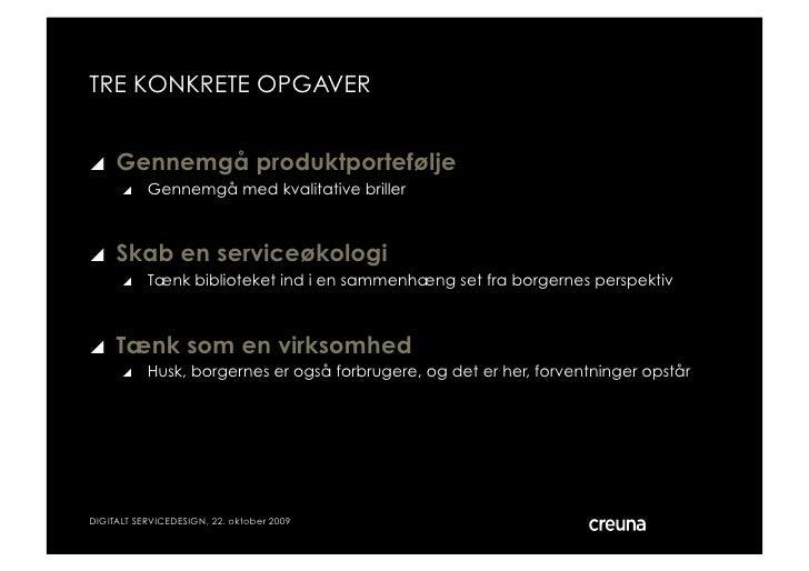 TRE KONKRETE OPGAVER      Gennemgå produktportefølje          Gennemgå med kvalitative briller       Skab en service...