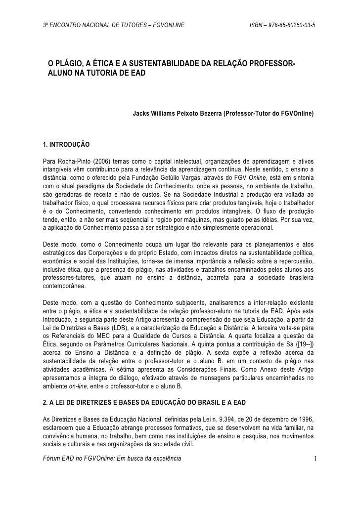 3º ENCONTRO NACIONAL DE TUTORES – FGVONLINE                                    ISBN – 978-85-60250-03-5      O PLÁGIO, A É...