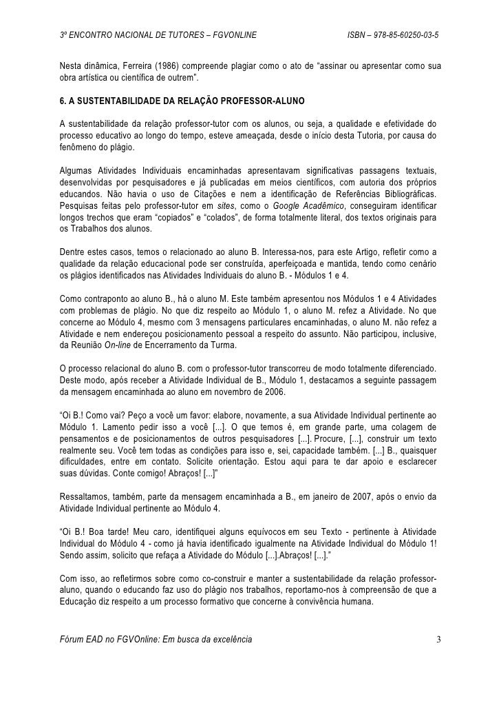 3º ENCONTRO NACIONAL DE TUTORES – FGVONLINE                                  ISBN – 978-85-60250-03-5   Nesta dinâmica, Fe...