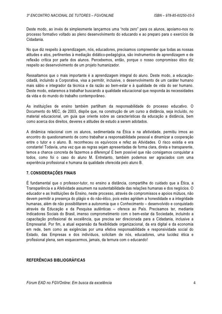 3º ENCONTRO NACIONAL DE TUTORES – FGVONLINE                                 ISBN – 978-85-60250-03-5   Deste modo, ao invé...