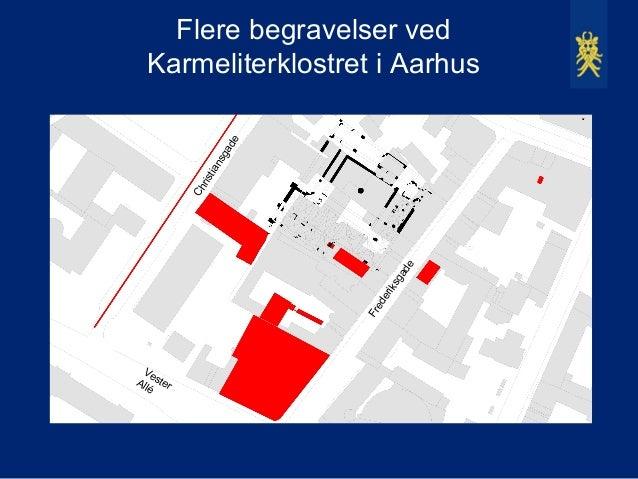 Flere begravelser ved  Karmeliterklostret i Aarhus                      e                    ad                  sg       ...