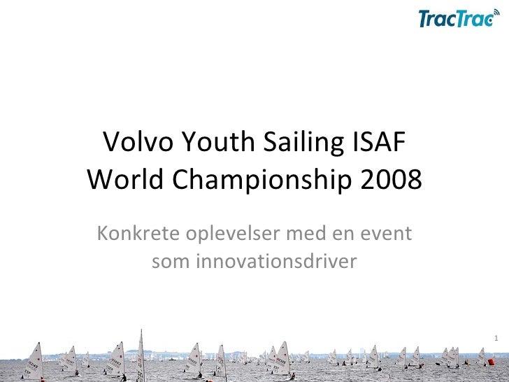 Volvo Youth Sailing ISAF World Championship 2008 Konkrete oplevelser med en event som innovationsdriver