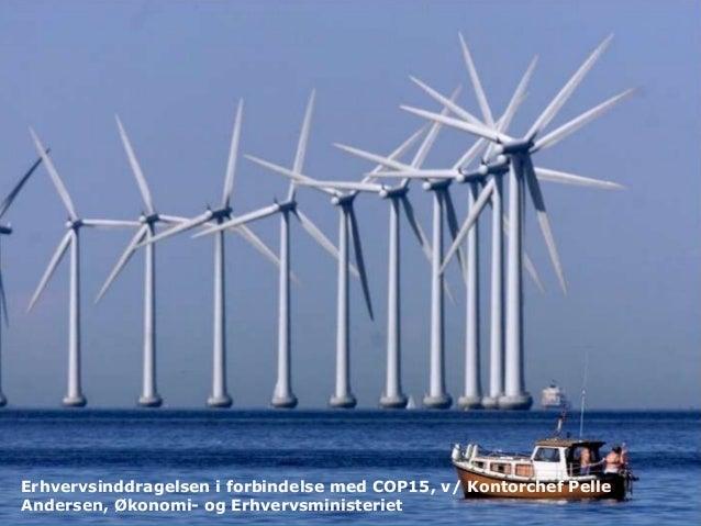 11 Møde i den interne arbejdsgruppe onsdag den 15. december 2004 Erhvervsinddragelsen i forbindelse med COP15, v/ Kontorch...