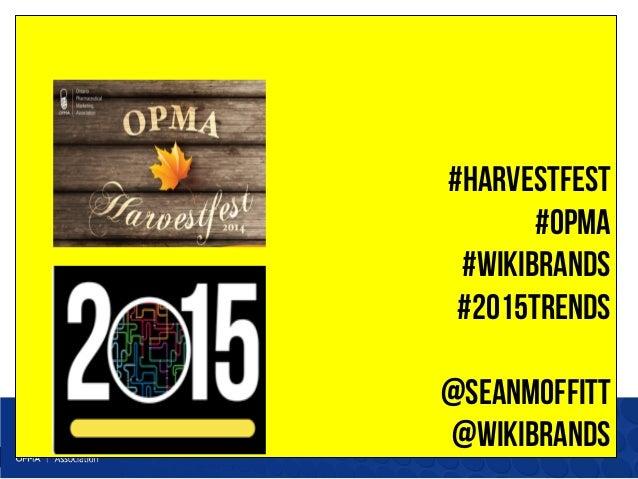 #HARVESTFEST  #OPMA  #wikibrands  #2015trends  @seanmoffitt  @wikibrands