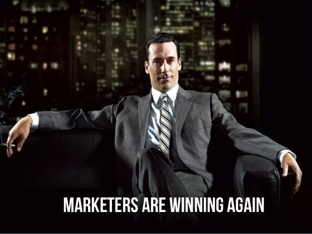 Marketers are Winning Again