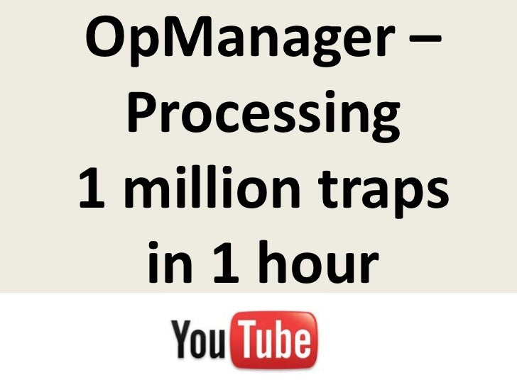 OpManager –  Processing1 million traps   in 1 hour