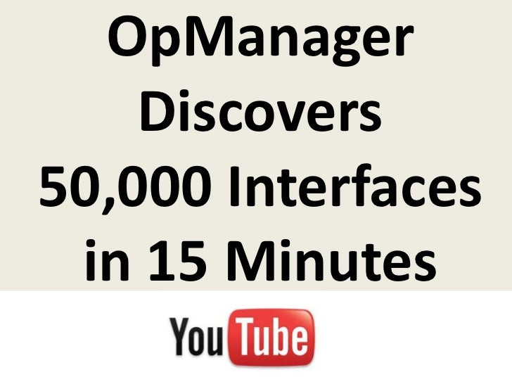 OpManager    Discovers50,000 Interfaces in 15 Minutes