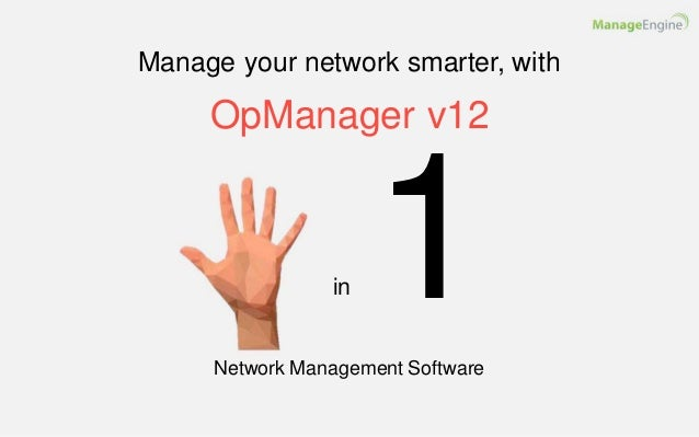Manage your network smarter, with OpManager v12 1in Network Management Software