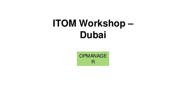 ITOM Workshop – Dubai OPMANAGE R