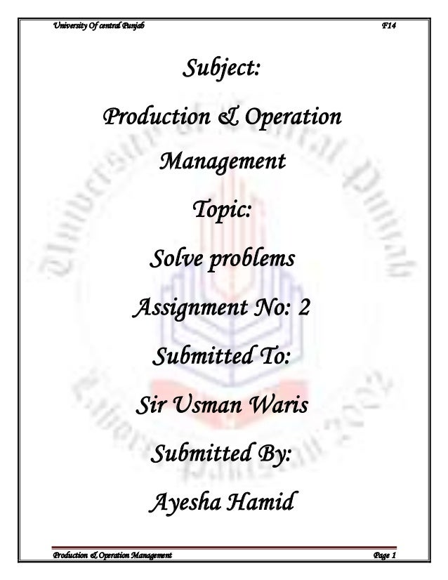 University Of central Punjab F14 Production & Operation Management Page 1 Subject: Production & Operation Management Topic...