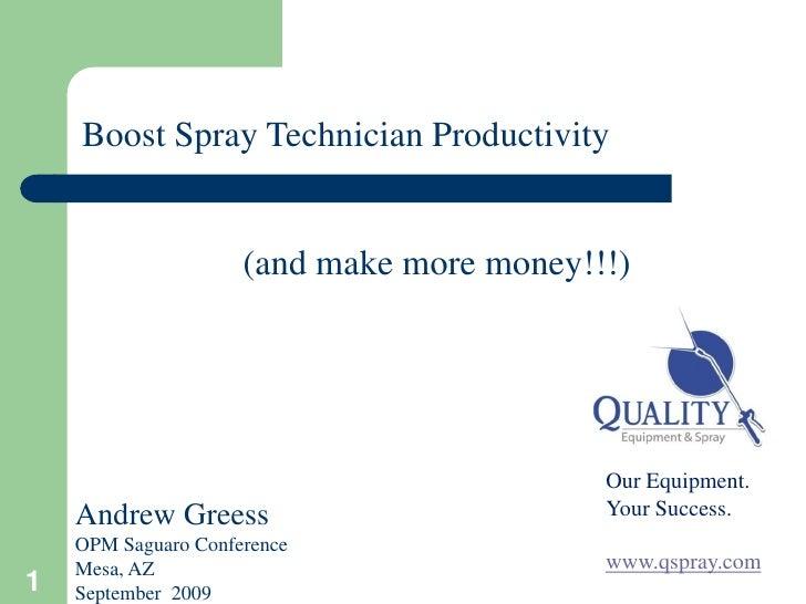 Boost Spray Technician Productivity                        (and make more money!!!)                                       ...