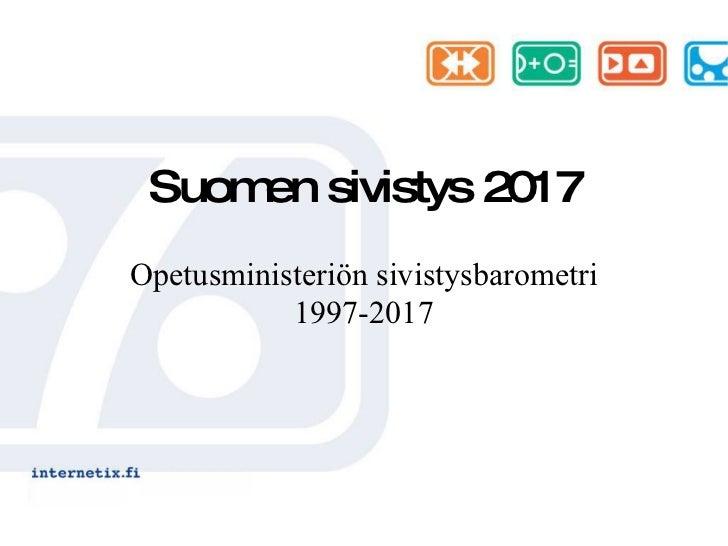 Suomen sivistys 2017 Opetusministeriön sivistysbarometri 1997-2017