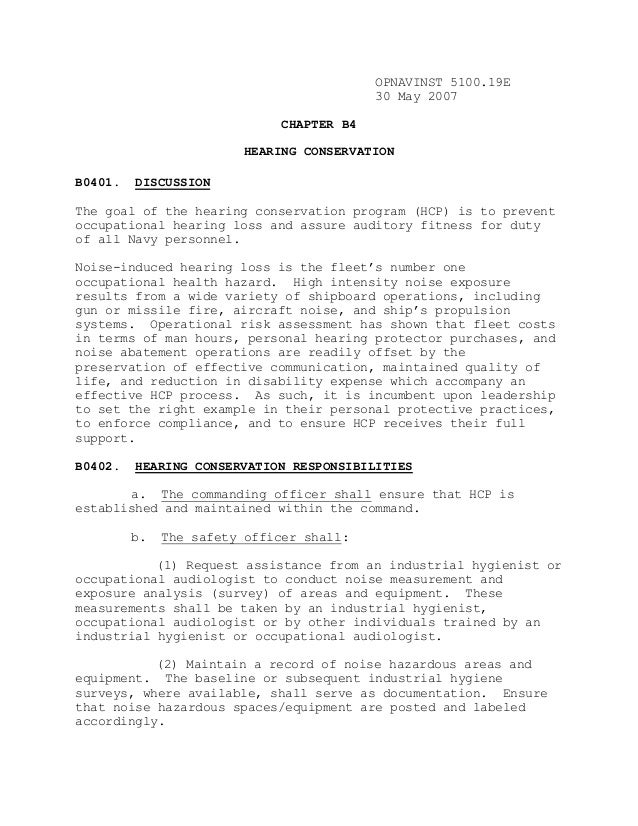 OPNAVINST 5100.19E 30 May 2007 CHAPTER B4 HEARING CONSERVATION B0401. DISCUSSION The goal of the hearing conservation prog...