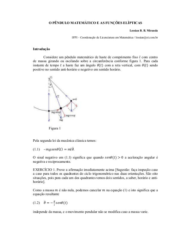 O PÊNDULO MATEMÁTICO E AS FUNÇÕES ELÍPTICASLossian B. B. MirandaIFPI – Coordenação de Licenciatura em Matemática / lossian...