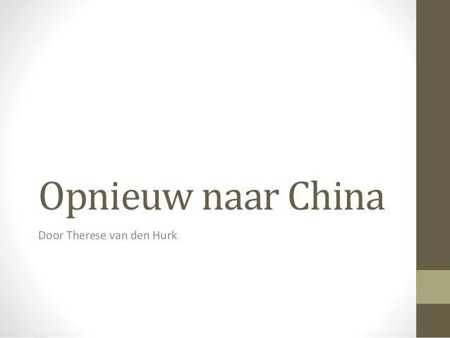 Opnieuw naar China Door Therese van den Hurk