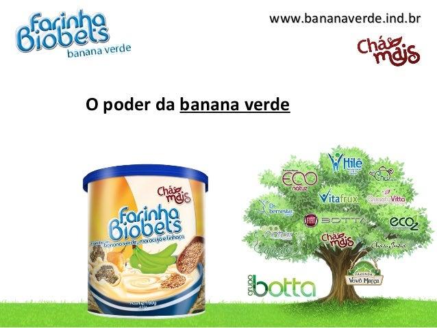 www.bananaverde.ind.brwww.bananaverde.ind.brO poder da banana verde
