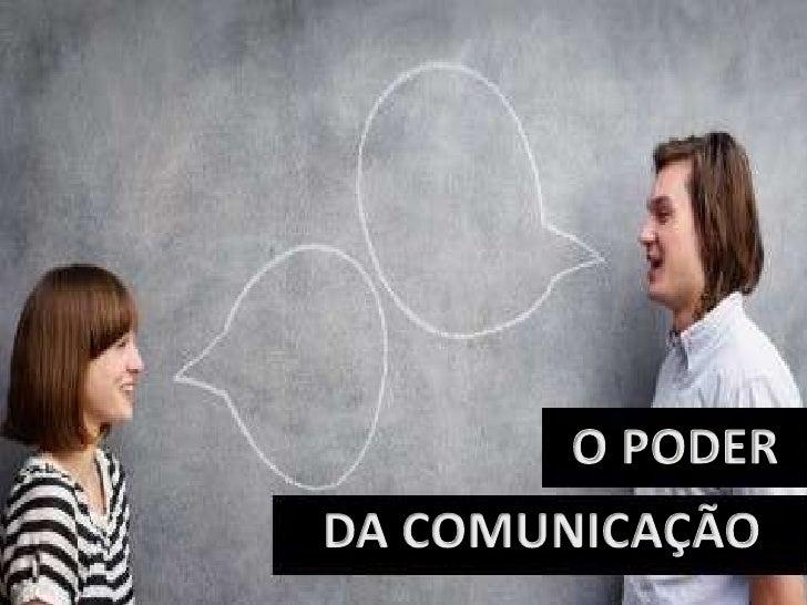 O PODER<br />DA COMUNICAÇÃO<br />