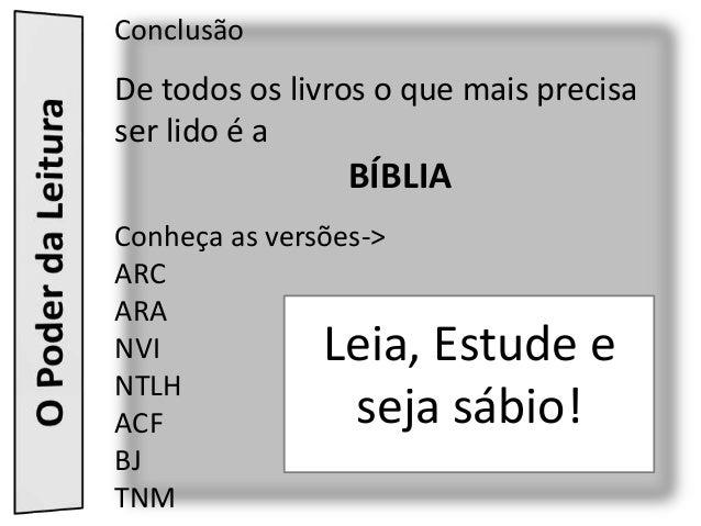 ConclusãoDe todos os livros o que mais precisaser lido é a                 BÍBLIAConheça as versões->ARCARANVI            ...