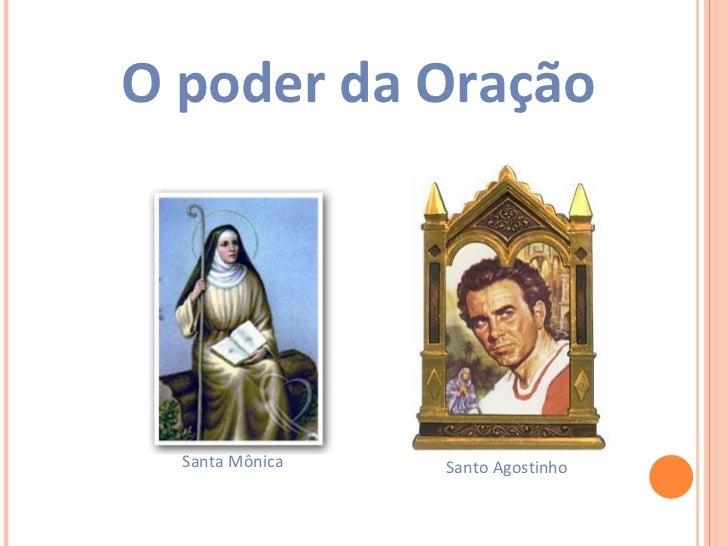 O poder da Oração Santa Mônica Santo Agostinho