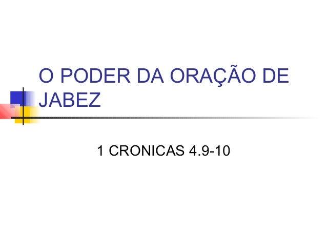 O PODER DA ORAÇÃO DE JABEZ 1 CRONICAS 4.9-10