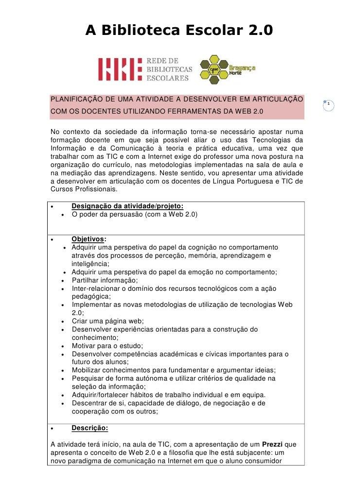 A Biblioteca Escolar 2.0PLANIFICAÇÃO DE UMA ATIVIDADE A DESENVOLVER EM ARTICULAÇÃO                     1COM OS DOCENTES UT...