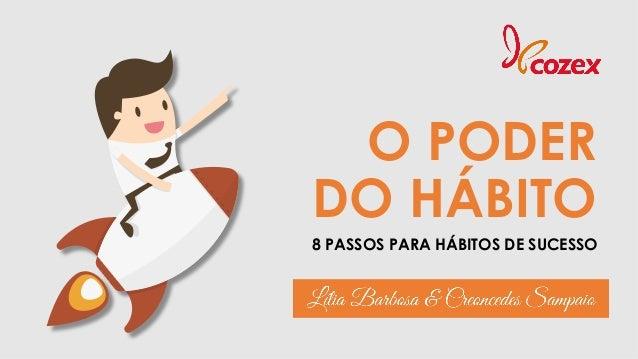O PODER DO HÁBITO 8 PASSOS PARA HÁBITOS DE SUCESSO