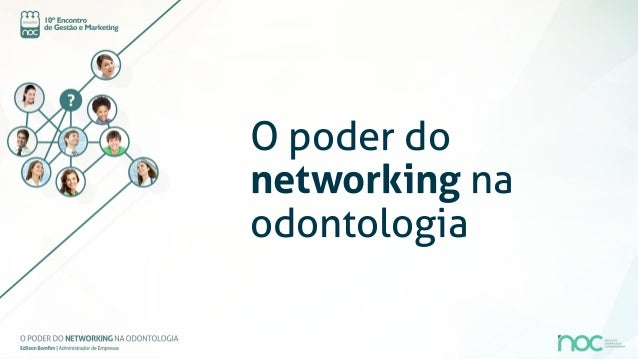 O poder donetworking naodontologia