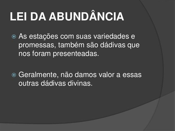 LEI DA ABUNDÂNCIA   Outros exemplos de abundância    incluem a satisfação e a alegria em    família, a criação de um lar ...