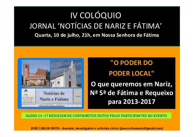 """IV COLÓQUIO JORNAL 'NOTÍCIAS DE NARIZ E FÁTIMA' Quarta, 10 de julho, 21h, em Nossa Senhora de Fátima """"O PODER DO PODER LOC..."""