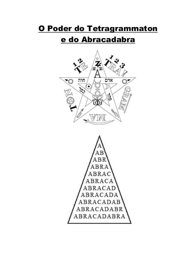 O Poder do Tetragrammaton e do Abracadabra