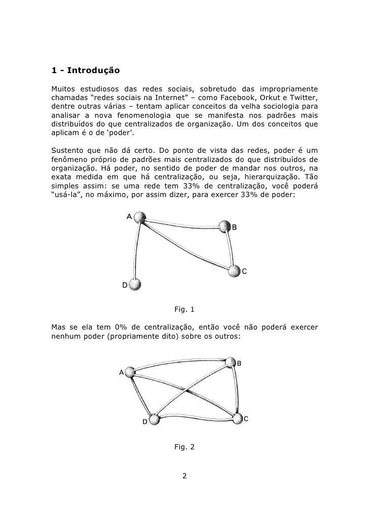 """1 - Introdução  Muitos estudiosos das redes sociais, sobretudo das impropriamente chamadas """"redes sociais na Internet"""" – c..."""