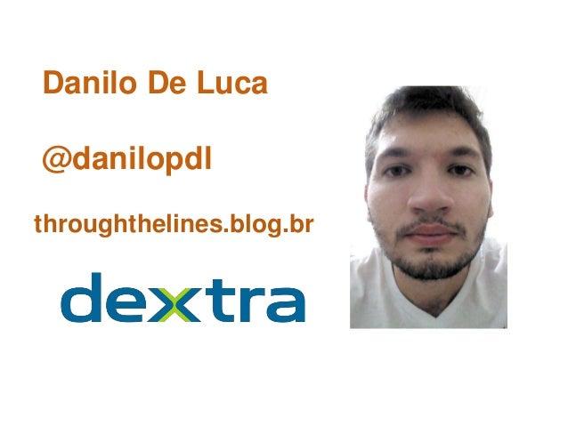 Danilo De Luca @danilopdl throughthelines.blog.br