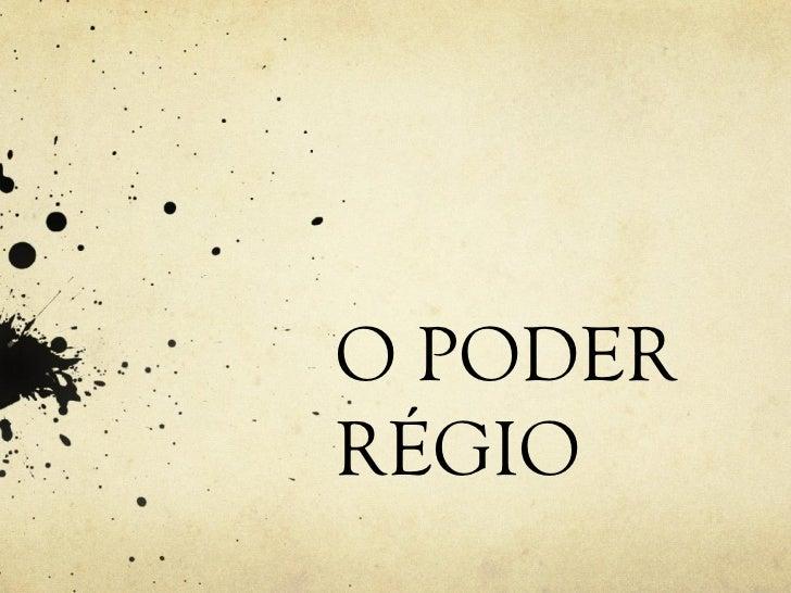 O PODER RÉGIO