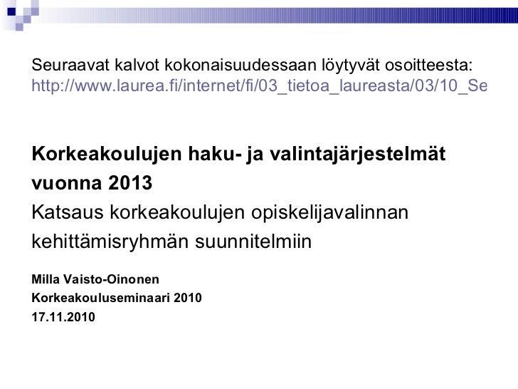 Seuraavat kalvot kokonaisuudessaan löytyvät osoitteesta: http://www.laurea.fi/internet/fi/03_tietoa_laureasta/03/10_Semina...