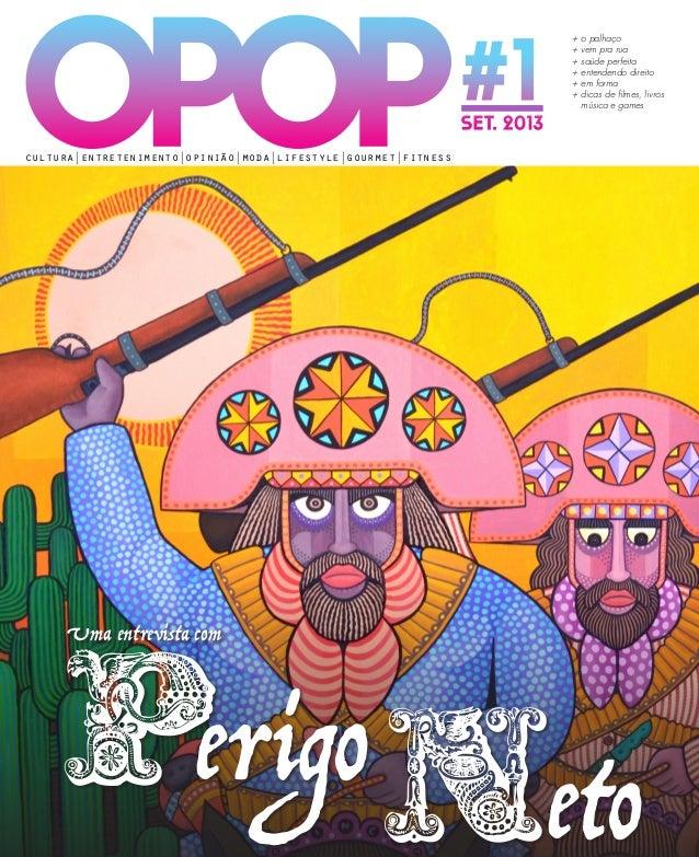 OPOP#1 Perigo Neto Uma entrevista com cultura|entretenimento|opinião|moda|lifestyle|gourmet|fitness SET. 2013 + o palhaço ...