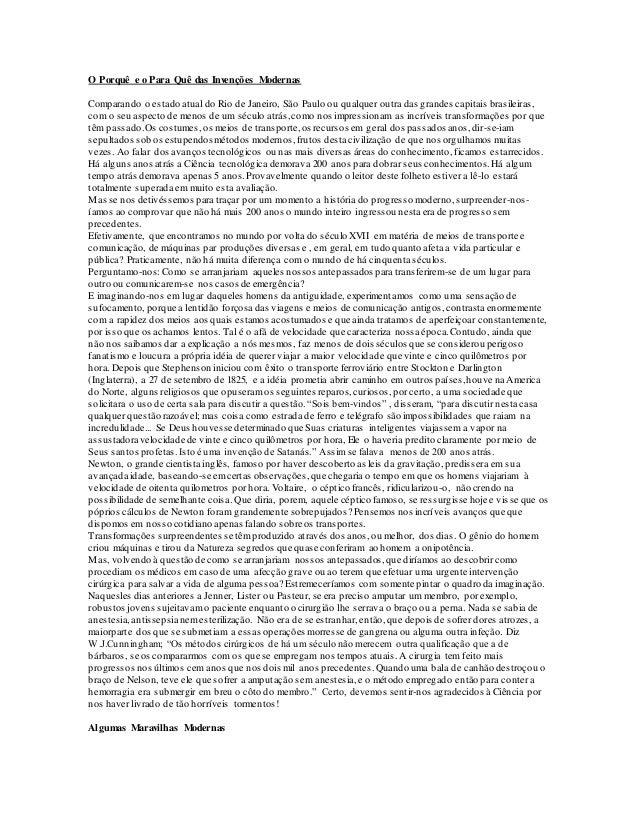 O Porquê e o Para Quê das Invenções Modernas Comparando o estado atual do Rio de Janeiro, São Paulo ou qualquer outra das ...