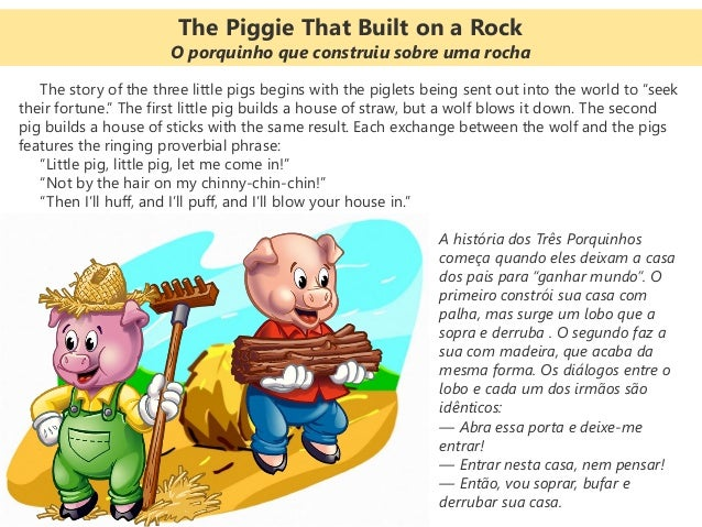 "The story of the three little pigs begins with the piglets being sent out into the world to ""seek their fortune."" The firs..."