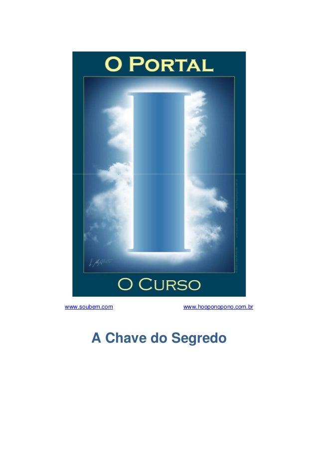www.soubem.com www.hooponopono.com.brA Chave do Segredo