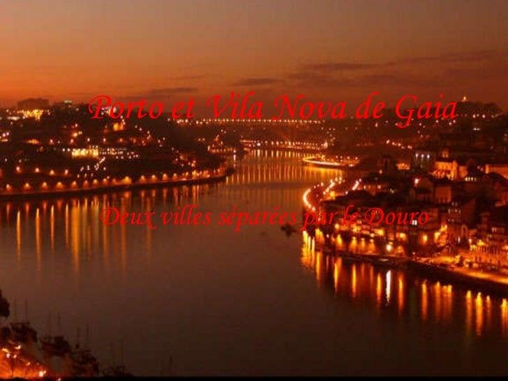 Deux  villes séparées  par  le Douro Porto et Vila Nova de Gaia
