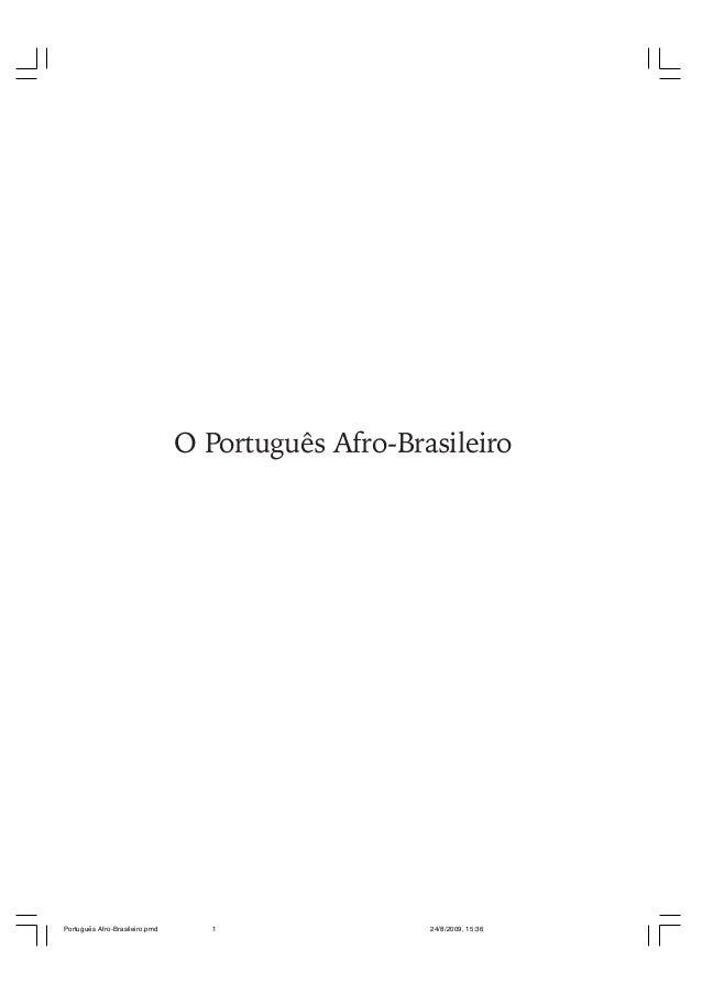 O Português Afro-Brasileiro  Português Afro-Brasileiro.pmd  1  24/8/2009, 15:36