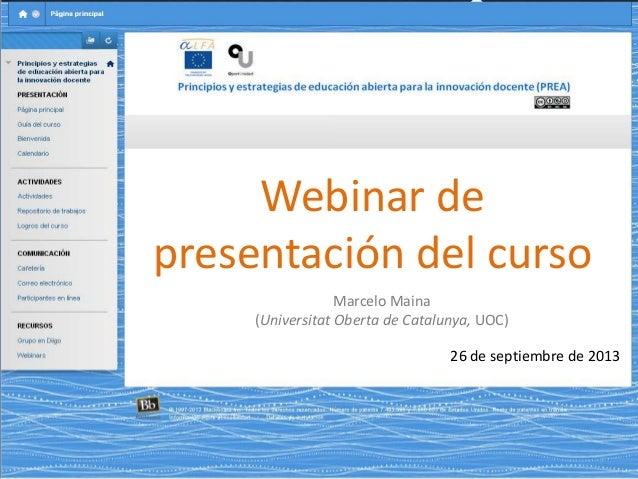 Webinar de presentación del curso Marcelo Maina (Universitat Oberta de Catalunya, UOC) 26 de septiembre de 2013